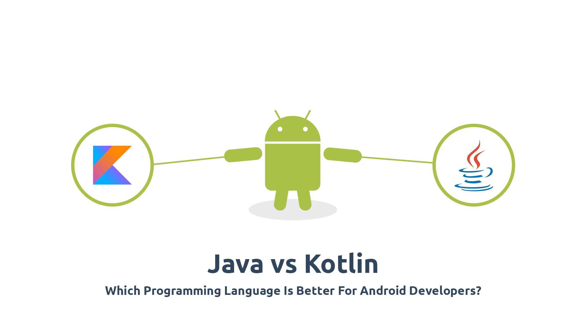 جاوا یا کاتلین : کدام گزینه برای توسعه اندروید مناسب تر است ؟!