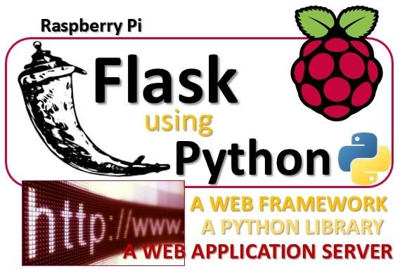 یک ریزپردازنده مبتنی بر پایتون برای ایجاد صفحات وب بر اساس WSGI و Werkzeug و Jinja2 است. از Flask برای ارائه نسبتا آسان رابط های مبتنی بر وب درRaspbery Piاستفاده می شود. در این مقاله با من همراه باشید تا با هم یک وب سرور ساده ی پایتون با Flask بسازیم.من از پایتون 3 استفاده کردم اما شما می توانیدهمین کار را با پایتون 2 هم انجام دهید. فقط کافی است همه ی مراجع پایتون 3 را با پایتون 2 عوض کنید.